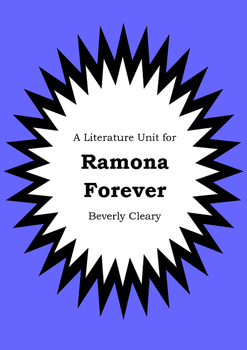 Literature Unit - RAMONA FOREVER - Beverly Cleary - Novel Study - Worksheets
