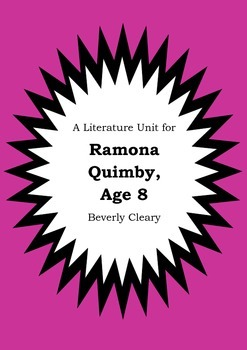 Literature Unit - RAMONA QUIMBY, AGE 8 - Beverly Cleary -