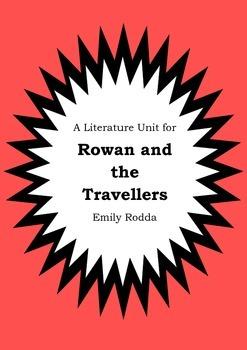 Literature Unit - ROWAN AND THE TRAVELLERS - Emily Rodda - Novel Study