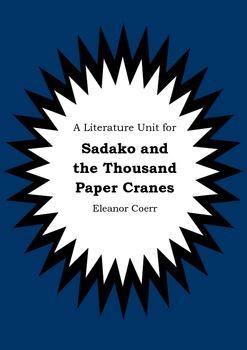 Literature Unit - SADAKO AND THE THOUSAND PAPER CRANES Eleanor Coerr Novel Study