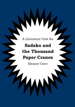 Literature Unit - SADAKO AND THE THOUSAND PAPER CRANES Eleanor Coerr Novel Study
