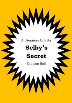 Literature Unit - SELBY'S SECRET - Duncan Ball - Novel Study - Worksheets
