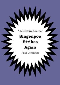 Literature Unit - SINGENPOO STRIKES AGAIN - Paul Jennings - Novel Study