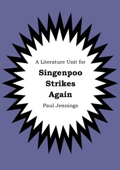Literature Unit - SINGENPOO STRIKES AGAIN - Paul Jennings - Novel Study