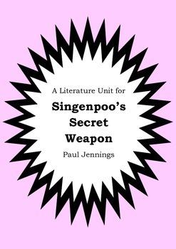Literature Unit - SINGENPOO'S SECRET WEAPON - Paul Jennings - Novel Study