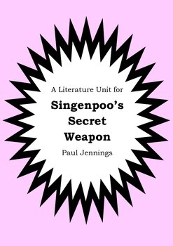 Literature Unit - SINGENPOO'S SECRET WEAPON - Paul Jennings - Novel Study