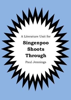 Literature Unit - SINGENPOO SHOOTS THROUGH - Paul Jennings - Novel Study