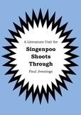 Literature Unit - SINGENPOO SHOOTS THROUGH - Paul Jennings - Novel Study