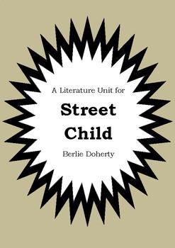 Literature Unit - STREET CHILD - Berlie Doherty - Novel Study - Worksheets