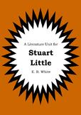 Literature Unit - STUART LITTLE - E. B. White - Novel Study - Worksheets