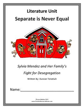Literature Unit: 'Separate Is Never Equal' by Duncan Tonatiuh