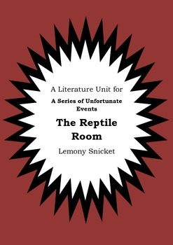 Literature Unit - Series Of Unfortunate Events THE REPTILE ROOM Lemony Snicket