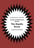Literature Unit - Series Of Unfortunate Events THE REPTILE