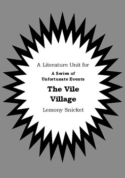 Literature Unit Series Of Unfortunate Events THE VILE VILLAGE Lemony Snicket
