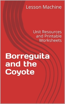 Literature Unit Study Guide for Borreguita and the Coyote, by Verna Aardema