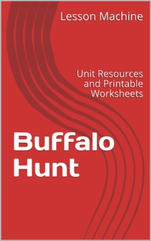 Literature Unit Study Guide for Buffalo Hunt by Russel Freedman