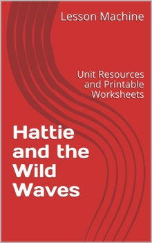 Literature Unit Study Guide for Hattie and the Wild Waves,