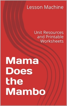 Literature Unit Study Guide for Mama Does the Mambo, by Katherine Leiner