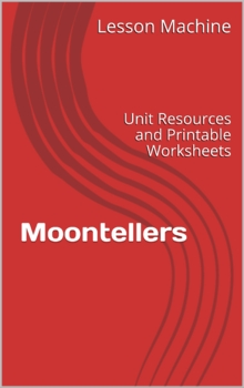 Literature Unit Study Guide for Moontellers by Lynn Moroney