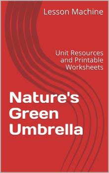 Literature Unit Study Guide for Nature's Green Umbrella, b