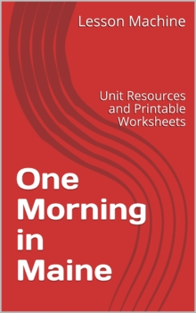 Literature Unit Study Guide for One Morning in Maine By Ro