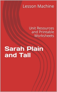 Literature Unit Study Guide for Sarah Plain and Tall, by Patricia MacLachlan
