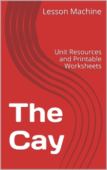 Literature Unit Study Guide for The Cay, by Theodore Taylor