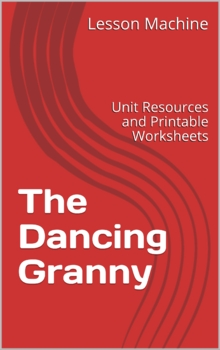 Literature Unit Study Guide for The Dancing Granny, by Ash