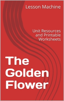 Literature Unit Study Guide for The Golden Flower, by Nina Jaffe