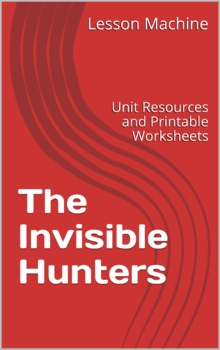 Literature Unit Study Guide for The Invisible Hunters, by