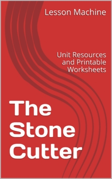 Literature Unit Study Guide for The Stone Cutter, by Geral
