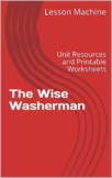 Literature Unit Study Guide for The Wise Washerman by Deborah Froese