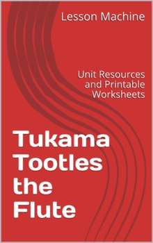 Literature Unit Study Guide for Tukama Tootles the Flute, by Phillis Gershator