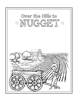 Literature Unit Study - Over the Hills to Nugget