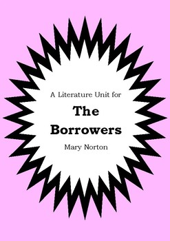 Literature Unit - THE BORROWERS - Mary Norton - Novel Study - Worksheets