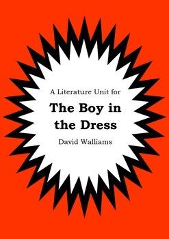 Literature Unit - THE BOY IN THE DRESS - David Walliams - Novel Study Worksheets
