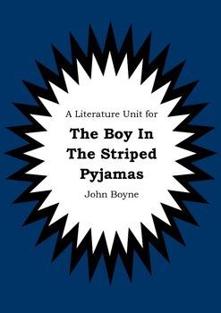 Literature Unit - THE BOY IN THE STRIPED PYJAMAS - John Boyne - Novel Study