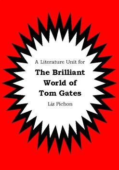 Literature Unit - THE BRILLIANT WORLD OF TOM GATES - Liz Pichon - Novel Study