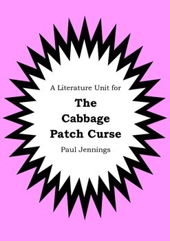 Literature Unit - THE CABBAGE PATCH CURSE - Paul Jennings Novel Study Worksheets