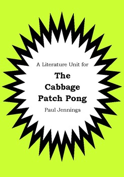 Literature Unit - THE CABBAGE PATCH PONG - Paul Jennings Novel Study Worksheets