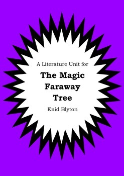 Literature Unit - THE MAGIC FARAWAY TREE - Enid Blyton - Novel Study Worksheets