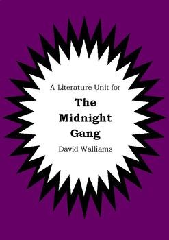 Literature Unit - THE MIDNIGHT GANG - David Walliams - Novel Study - Worksheets