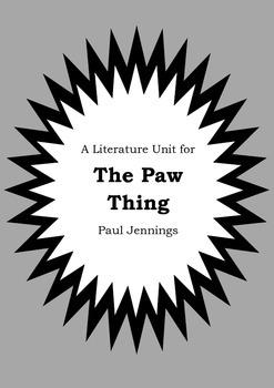 Literature Unit - THE PAW THING - Paul Jennings - Novel Study - Worksheets