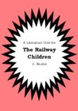 Literature Unit - THE RAILWAY CHILDREN - E. Nesbit - Novel Study - Worksheets