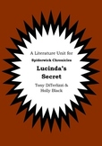 Literature Unit - THE SPIDERWICK CHRONICLES - LUCINDA'S SECRET - Novel Study