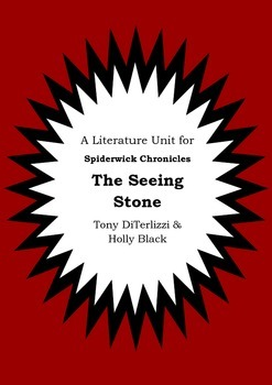 Literature Unit - THE SPIDERWICK CHRONICLES - THE SEEING STONE - Novel Study