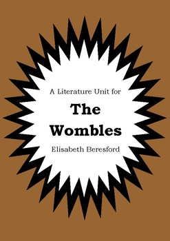 Literature Unit - THE WOMBLES - Elisabeth Beresford - Novel Study - Worksheets