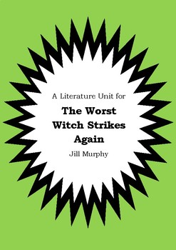 Literature Unit - THE WORST WITCH STRIKES AGAIN - Jill Murphy - Novel Study