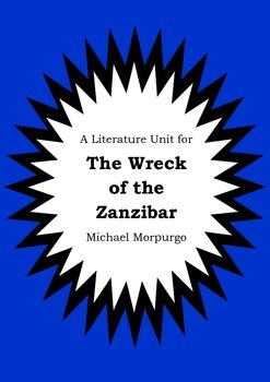 Literature Unit - THE WRECK OF THE ZANZIBAR - Michael Morpurgo - Novel Study