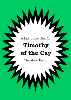 Literature Unit - TIMOTHY OF THE CAY - Theodore Taylor - N
